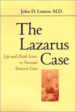 The Lazarus Case: Life-and-Death Issues in Neonatal Intensive Care