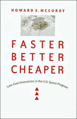 Faster, Better, Cheaper: Low-Cost Innovation in the U. S. Space Program