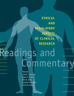 Ethical and Regulatory Aspects of Clinical Research: Readings and Commentary