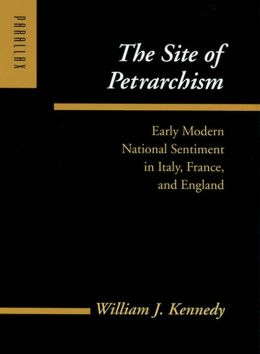 The Site of Petrarchism: Early Modern National Sentiment in Italy, France, and England