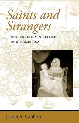 Saints and Strangers: New England in British North America