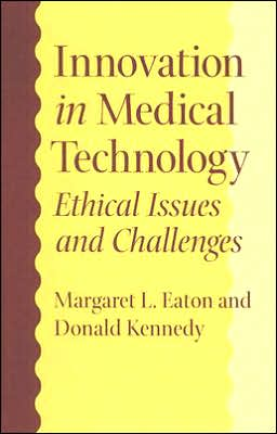Innovation in Medical Technology: Ethical Issues and Challenges