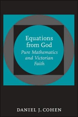 Equations from God: Pure Mathematics and Victorian Faith