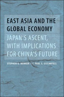 East Asia and the Global Economy: Japan's Ascent, with Implications for China's Future