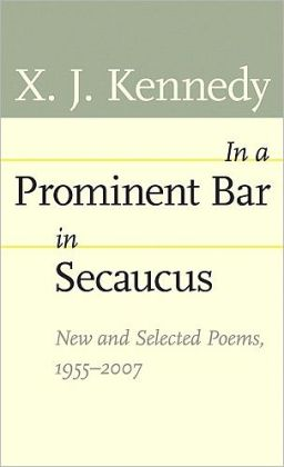 In a Prominent Bar in Secaucus: New and Selected Poems, 1955-2007