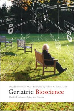 Geriatric Bioscience: The Link between Aging and Disease