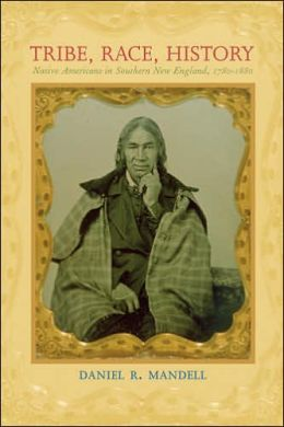 Tribe, Race, History: Native Americans in Southern New England, 1780-1880