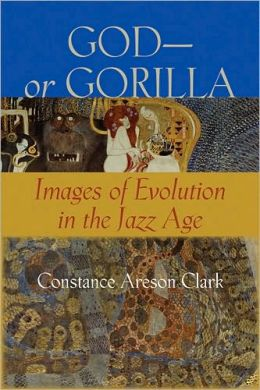God--or Gorilla: Images of Evolution in the Jazz Age
