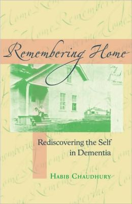 Remembering Home: Rediscovering the Self in Dementia