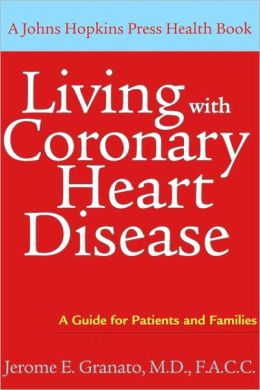 Living with Coronary Heart Disease: A Guide for Patients and Families