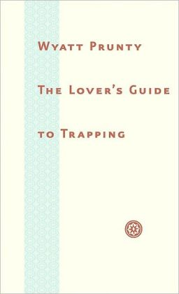 The Lover's Guide to Trapping