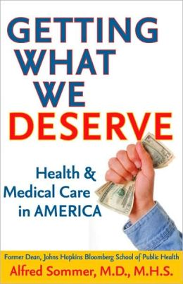 Getting What We Deserve: Health and Medical Care in America