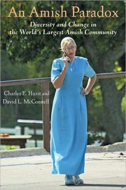 An Amish Paradox: Diversity and Change in the World's Largest Amish Community