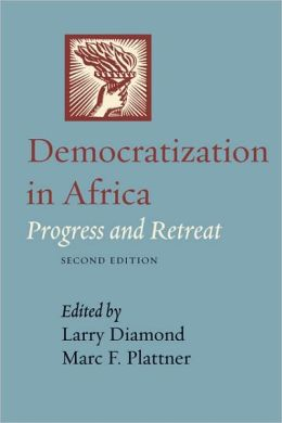 Democratization in Africa: Progress and Retreat