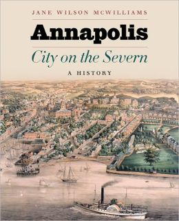 Annapolis, City on the Severn: A History