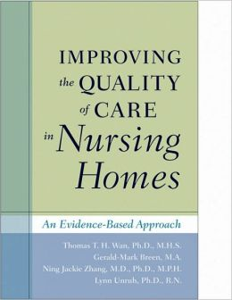 Improving the Quality of Care in Nursing Homes: An Evidence-Based Approach