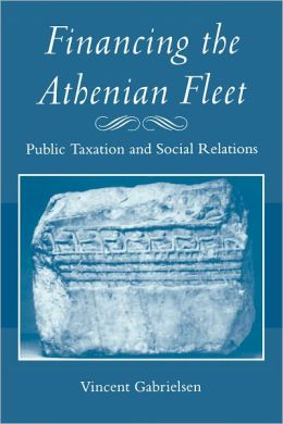 Financing the Athenian Fleet: Public Taxation and Social Relations