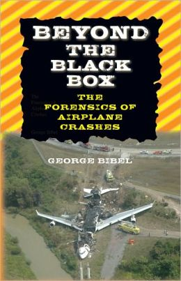 Beyond the Black Box: The Forensics of Airplane Crashes