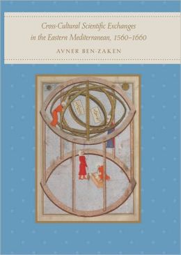 Cross-Cultural Scientific Exchanges in the Eastern Mediterranean, 1560-1660