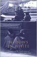 Widows in White: Migration and the Transformation of Rural Italian Women,Sicily,1880-1920