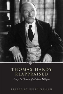 Thomas Hardy Reappraised: Essays in Honour of Michael Millgate