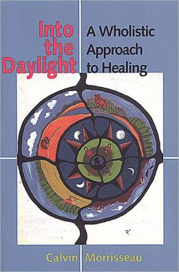Into the Daylight: A Wholistic Approach to Healing