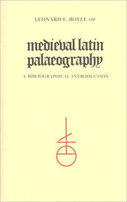 Medieval Latin Palaeography: A Bibliographic Introduction