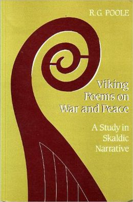 Viking Poems on War and Peace: A Study in Skaldic Narrative