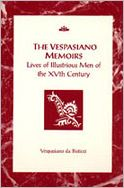 The Vespasiano Memoirs: Live of Illustrious Men of the XVth Century