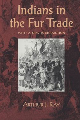 Indians in the Fur Trade: Their Roles as Trappers,Hunters,and Middlemen in the Lands Southwest of Hudson Bay,1660-1870