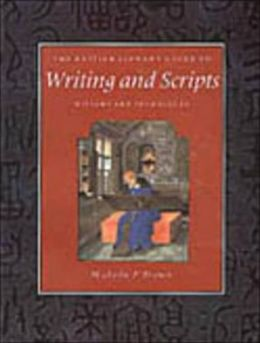 The British Library Guide to Writing and Scripts: History and Techniques