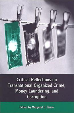 Critical Reflections on Transnational Organized Crime, Money Laundering, and Corruption