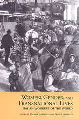 Women,Gender,and Transnational Lives: Italian Women Around the World