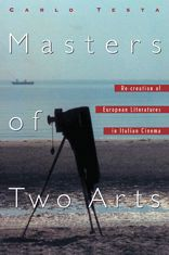 Masters of Two Arts: RE-creation of European Literatures in Italian Cinema