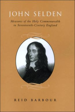 John Selden: Measures of the Holy Commonwealth in Seventeenth-Century England
