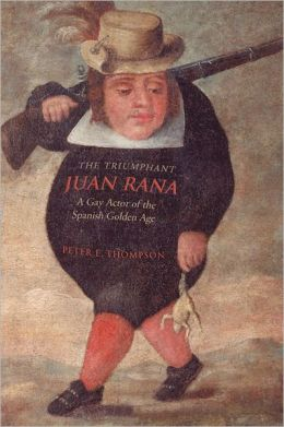 The Triumphant Juan Rana: A Gay Actor of the Spanish Golden Age