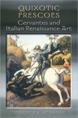 Quixotic Frescoes: Cervantes and Italian Renaissance Art