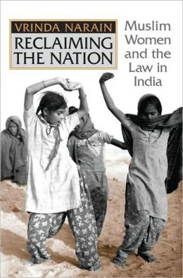 Reclaiming the Nation: Muslim Women and the Law in India