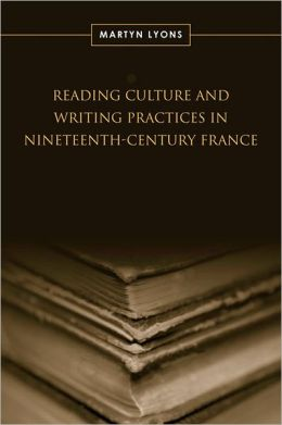 Reading Culture and Writing Practices in Nineteenth-Century France