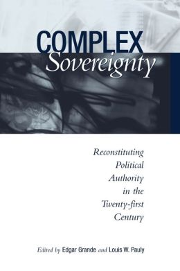 Complex Sovereignty: Reconstituting Political Authority in the Twenty-First Century