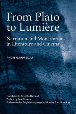From Plato to Lumiere: Narration and Monstration in Literature and Cinema