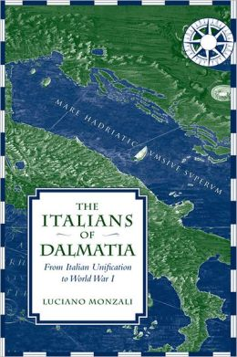 The Italians of Dalmatia: From Italian Unification to World War I