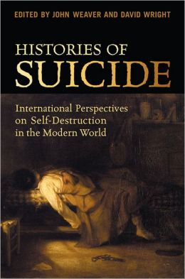 Histories of Suicide: International Perspectives on Self-Destruction in the Modern World