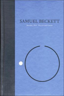 Novels I of Samuel Beckett: The Grove Centenary Edition, Volume I: Murphy/Watt/Mercier and Camier