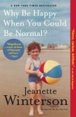 Book Cover Image. Title: Why Be Happy When You Could Be Normal?, Author: Jeanette Winterson
