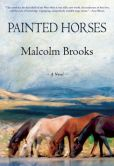 Book Cover Image. Title: Painted Horses, Author: Malcolm Brooks