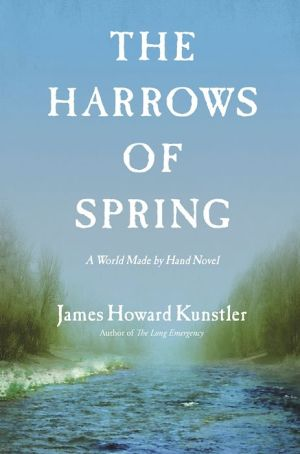 The Harrows of Spring: A World Made by Hand Novel