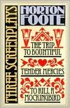 The Trip to Bountiful, Tender Mercies, To Kill a Mockingbird: Three Screenplays