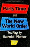 Party Time and the New World Order: Two Plays