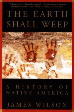 Earth Shall Weep: A History of Native America